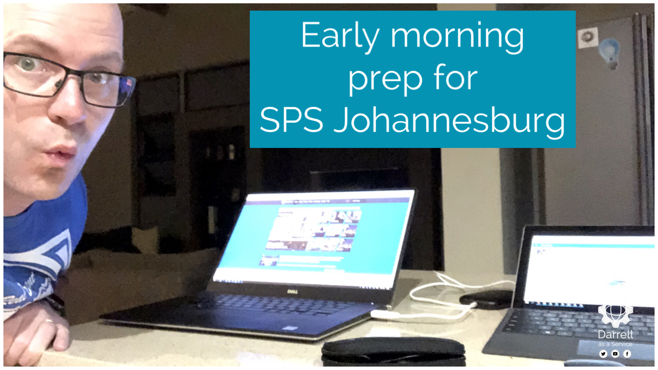 Microsoft 365 Live Events – Early morning systems check before #SPSJHB